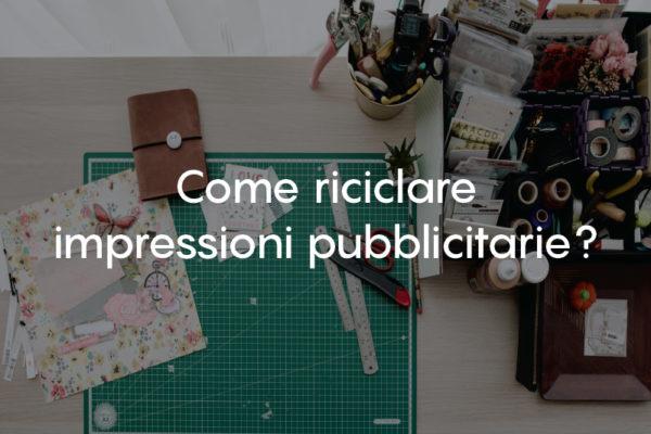 Come riciclare impressioni pubblicitarie?